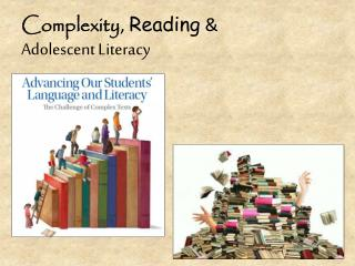 Complexity ,  Reading  &  Adolescent Literacy