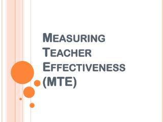 Measuring Teacher Effectiveness (MTE)