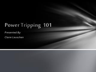 Power Tripping  101