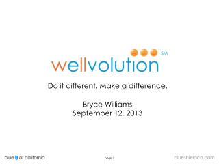 Do it different. Make a difference. Bryce  Williams September 12,  2013