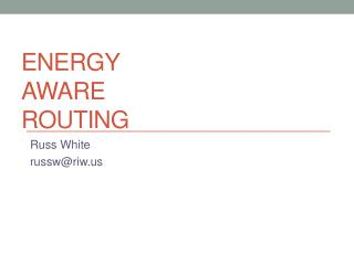 ENERGY Aware  Routing