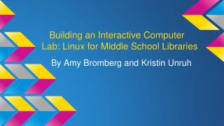 Building an Interactive Computer Lab: Linux for Middle School Libraries