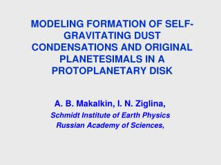 A. B. Makalkin, I. N. Ziglina,  Schmidt Institute of Earth Physics Russian Academy of Sciences,