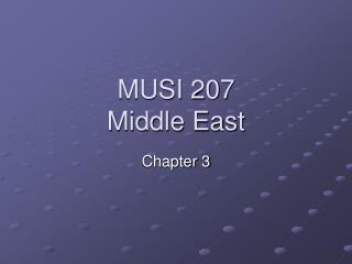 MUSI 207 Middle East