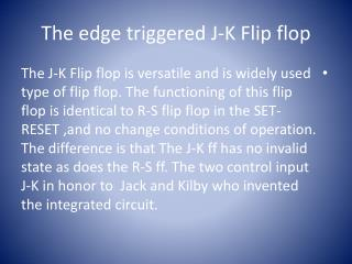 The edge triggered J-K Flip flop