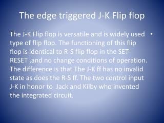 The edge triggered J-K Flip flop
