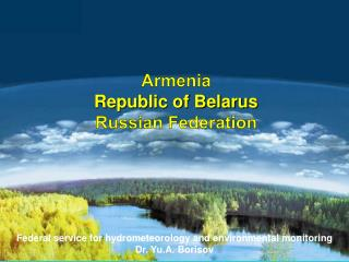 Armenia Republic of Belarus Russian Federation
