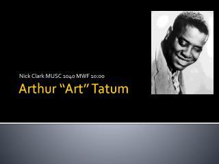 "Arthur ""Art"" Tatum"