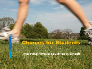 Choices for Students