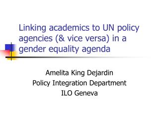 Linking academics to UN policy agencies (& vice versa) in a gender equality agenda