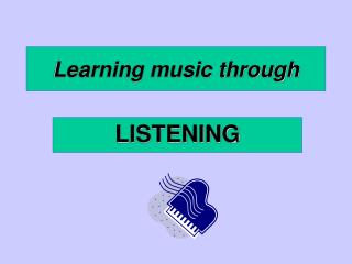 Learning music through LISTENING Introduction