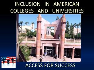 INCLUSION   IN   AMERICAN  COLLEGES   AND   UNIVERSITIES