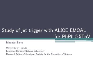 Study of jet trigger with ALICE EMCAL  					    for  PbPb  5.5TeV