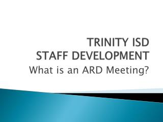 TRINITY ISD STAFF DEVELOPMENT