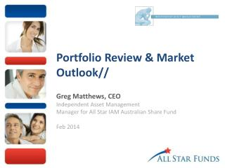 Portfolio Review & Market Outlook// Greg Matthews, CEO Independent Asset Management