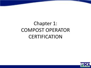 Chapter 1: COMPOST OPERATOR CERTIFICATION