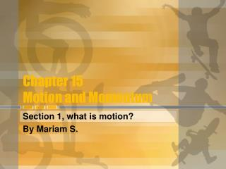 Chapter 15 Motion and Momentum