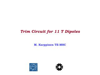 Trim Circuit for 11 T Dipoles