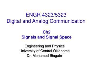 Engineering and Physics University of Central Oklahoma Dr. Mohamed Bingabr