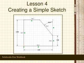 Lesson 4  Creating a Simple Sketch