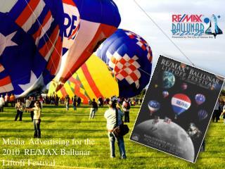 Media  Advertising for the 2010  RE/MAX Ballunar  Liftoff Festival
