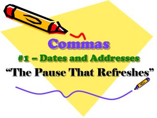 Commas #1 – Dates and Addresses