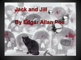 Jack and Jill By Edgar Allan Poe