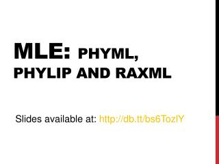 Mle:  Phyml ,  phylip  and  raxml