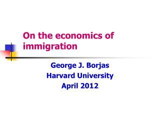 On the economics of immigration