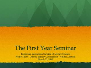 The First Year Seminar