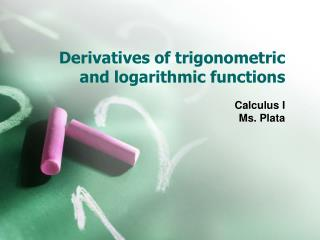 Derivatives of  trigonometric and logarithmic  functions