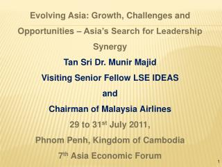 Evolving Asia: Growth, Challenges and Opportunities � Asia�s Search for Leadership Synergy