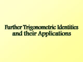 Further Trigonometric Identities