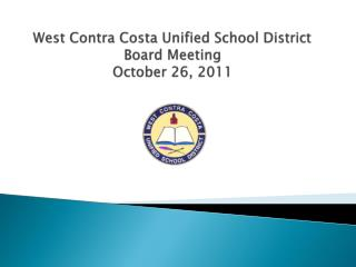 West Contra Costa Unified School District Board Meeting October 26, 2011