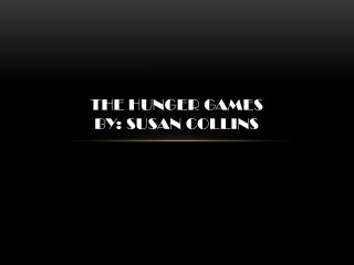 The Hunger Games  by: Susan Collins