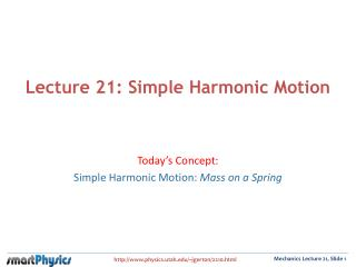 Lecture 21: Simple Harmonic Motion