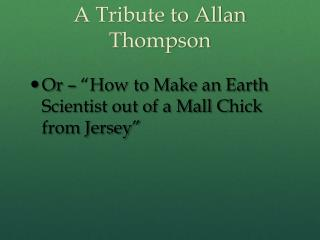 A Tribute to Allan Thompson