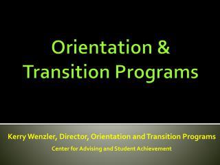 Orientation &  Transition Programs