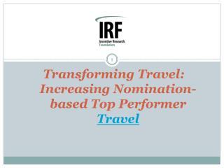 Transforming Travel:  Increasing Nomination-based Top Performer  Travel