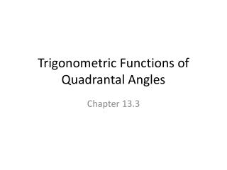 Trigonometric Functions of  Quadrantal  Angles