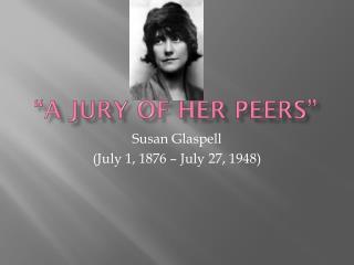 """""""A Jury of Her Peers"""""""