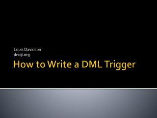 How to Write a DML Trigger