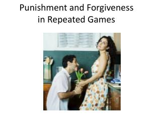 Punishment and Forgiveness in Repeated Games