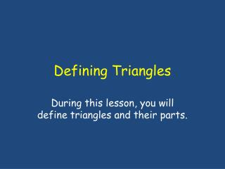 Defining Triangles