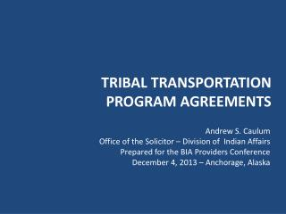 TRIBAL TRANSPORTATION PROGRAM AGREEMENTS