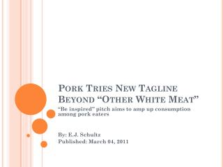 Pork Tries New Tagline Beyond �Other White Meat�