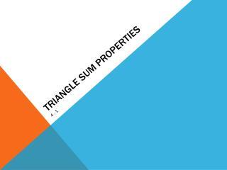 Triangle Sum Properties