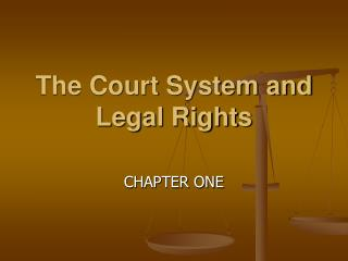The Court System and Legal Rights