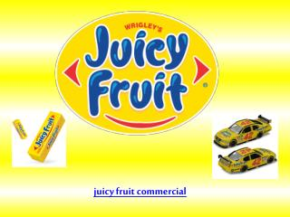 juicy fruit commercial