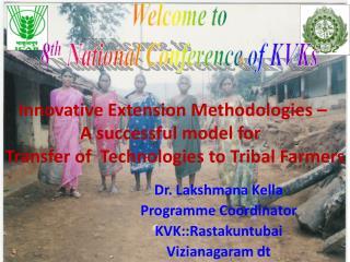 Dr. Lakshmana  Kella Programme  Coordinator KVK:: Rastakuntubai Vizianagaram  dt